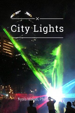 City Lights Ayala Makati, Philippines