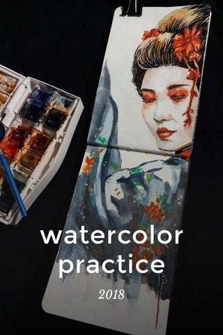 watercolor practice 2018