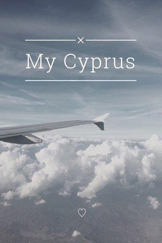 My Cyprus ♡