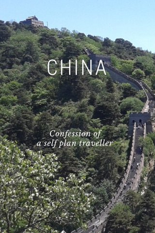 CHINA Confession of a self plan traveller