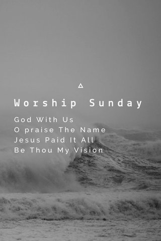 Worship Sunday God With Us O praise The Name Jesus Paid It All Be Thou My Vision