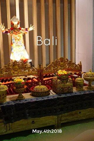 Bali May,4th2018