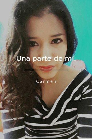 Una parte de mí. Carmen
