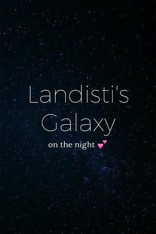 Landisti's Galaxy on the night 💕