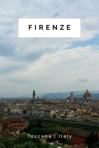 FIRENZE Toscana | Italy