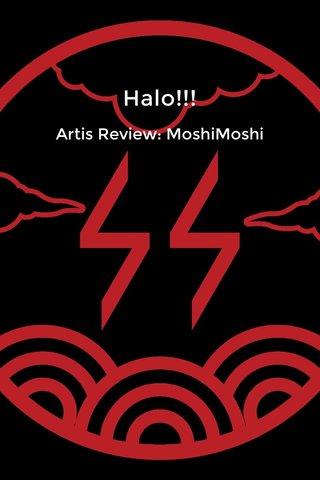 Halo!!! Artis Review: MoshiMoshi