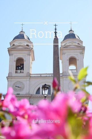 Roma #stellerstories