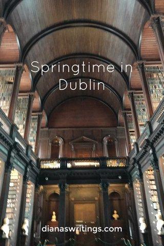 Springtime in Dublin dianaswritings.com
