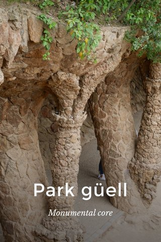Park güell Monumental core