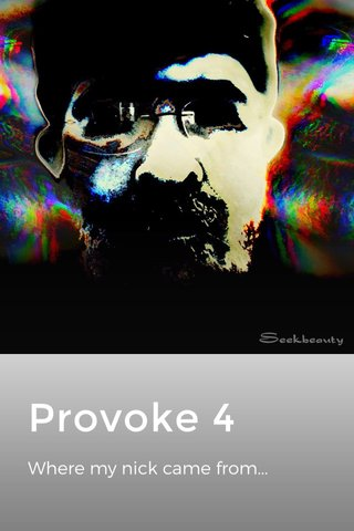 Provoke 4 Where my nick came from...