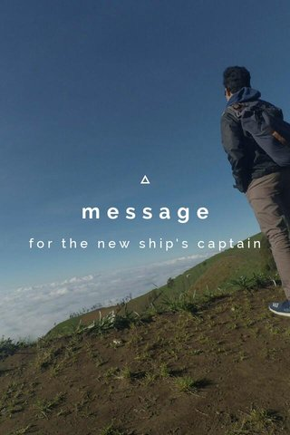 message for the new ship's captain