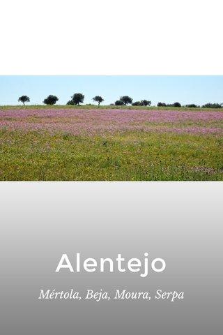 Alentejo Mértola, Beja, Moura, Serpa