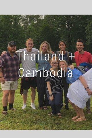 Thailand + Cambodia