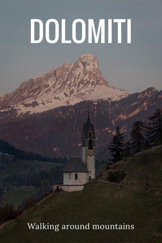 DOLOMITI Walking around mountains