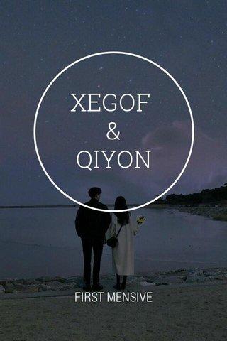XEGOF & QIYON FIRST MENSIVE