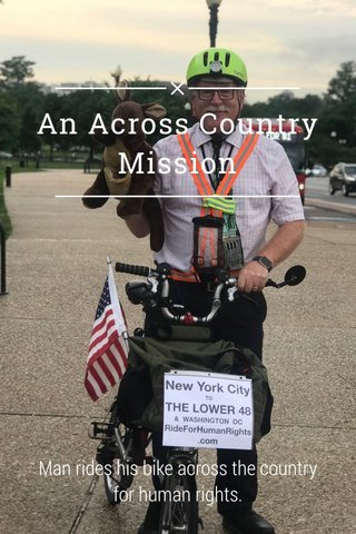 An Across Country Mission Man rides his bike across the country for human rights.