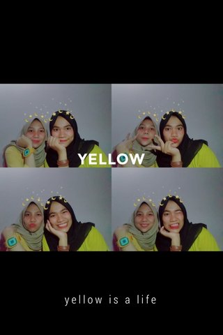 YELLOW yellow is a life
