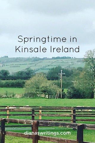 Springtime in Kinsale Ireland dianaswritings.com