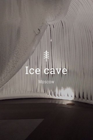 Ice cave Moscow