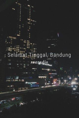 Selamat Tinggal, Bandung suaradio