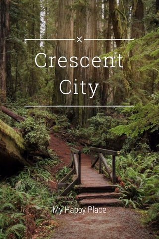Crescent City My Happy Place