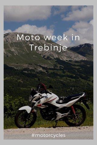 Moto week in Trebinje #motorcycles