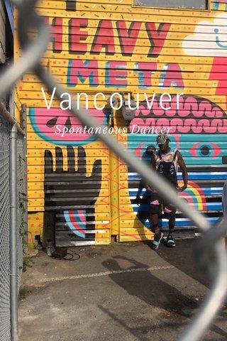 Vancouver Spontaneous Dancer