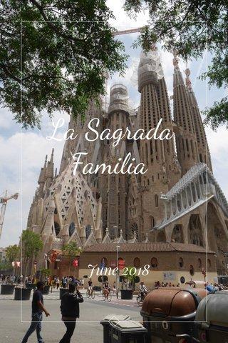 La Sagrada Familia June 2018