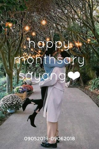 happy monthsary sayang❤ 09052018-09062018