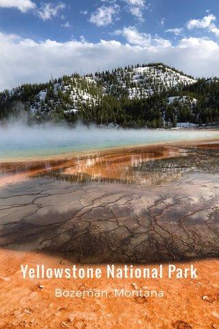 Yellowstone National Park Bozeman, Montana