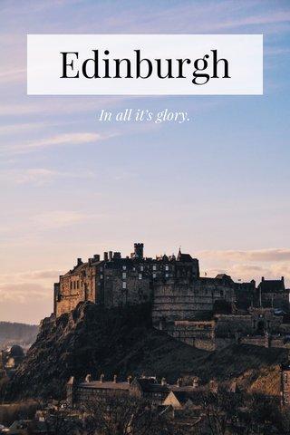 Edinburgh In all it's glory.