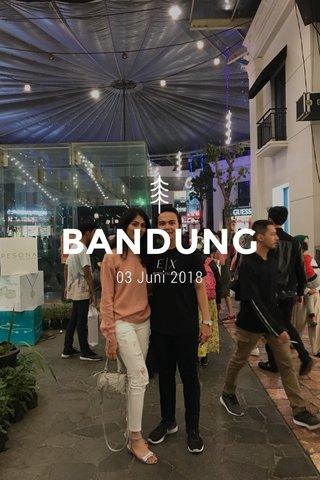BANDUNG 03 Juni 2018