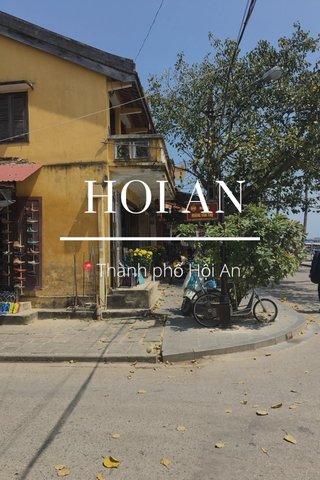 HOI AN 📍Thành phố Hội An