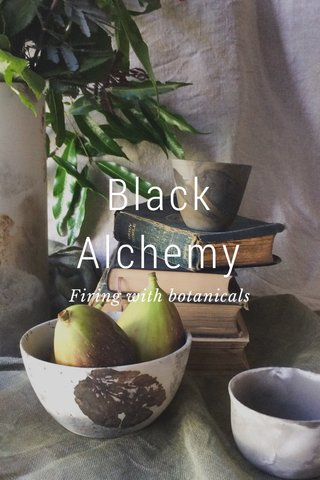 Black Alchemy Firing with botanicals