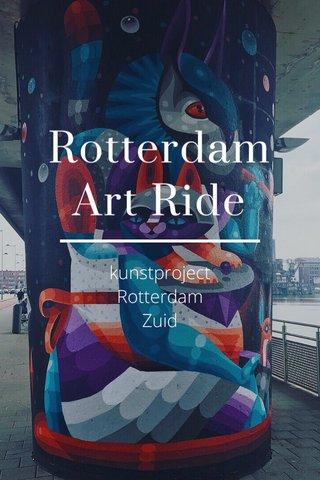 Rotterdam Art Ride kunstproject Rotterdam Zuid