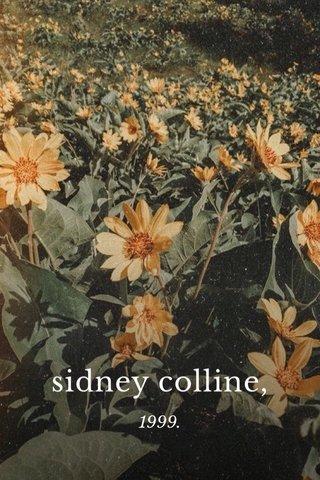 sidney colline, 1999.