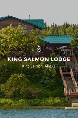 KING SALMON LODGE King Salmon, Alaska