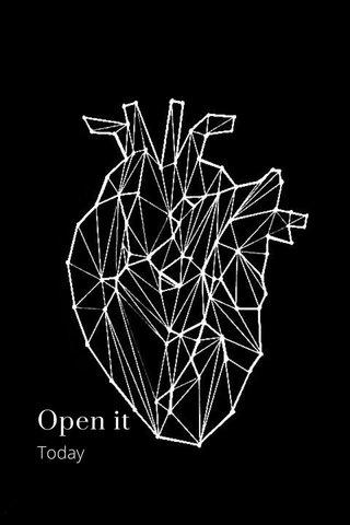 Open it Today