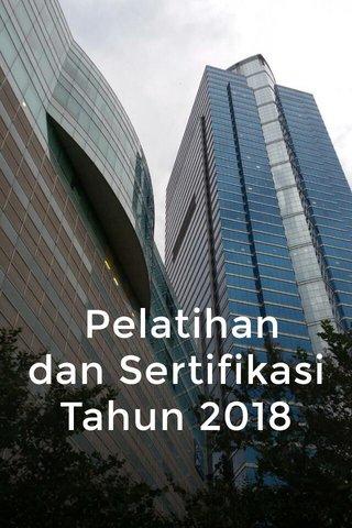 Pelatihan dan Sertifikasi Tahun 2018
