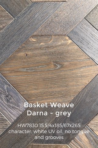 Basket Weave Darna - grey HW7830 15.5/4x185/67x265 character, white UV oil, no tongue and grooves __________________________________________________________________________________________ 2001 209.174.105-182.151.89