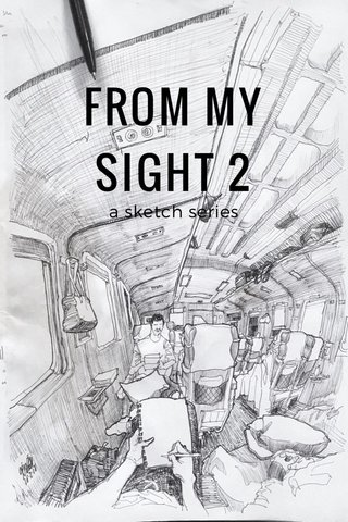 FROM MY SIGHT 2 a sketch series