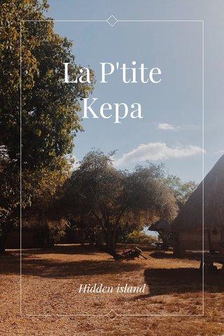 La P'tite Kepa Hidden island