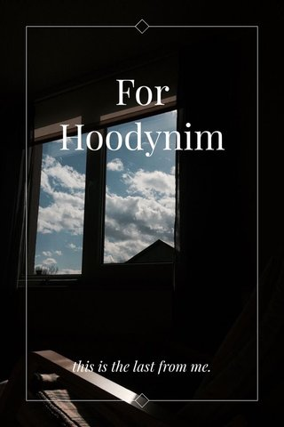 For Hoodynim this is the last from me.