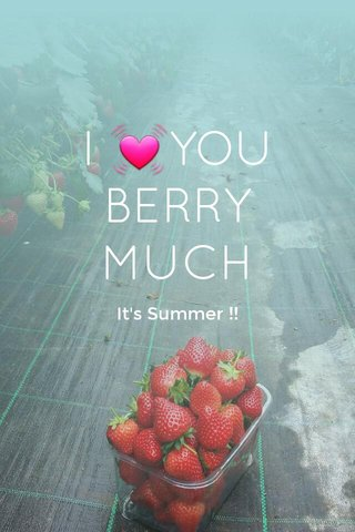 I 💓YOU BERRY MUCH It's Summer !!