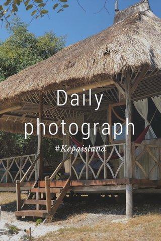 Daily photograph #Kepaisland