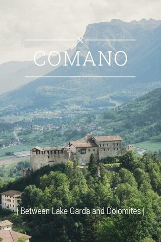 COMANO | Between Lake Garda and Dolomites |