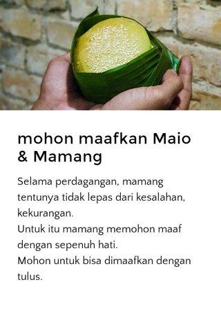 mohon maafkan Maio & Mamang
