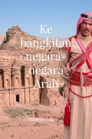 Kebangkitan negara-negara Arab kisah lanjutan ....
