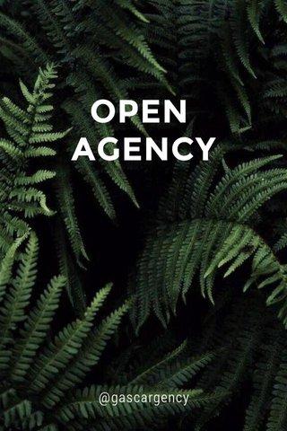 OPEN AGENCY @gascargency