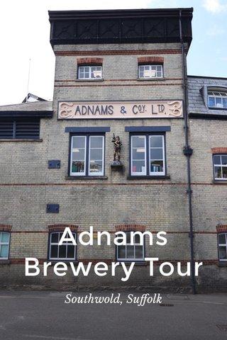 Adnams Brewery Tour Southwold, Suffolk